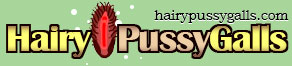 Hairy Pussy Galls